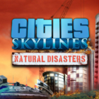 Cities Skylines Natural Disasters Free Download